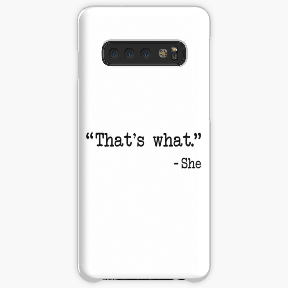 That's What She Said Quote Case & Skin for Samsung Galaxy