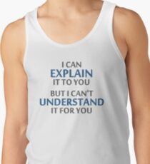 Engineer's Motto Can't Understand It For You Tank Top