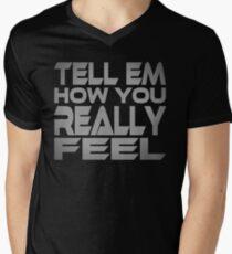Tell Em How You Really Feel Men's V-Neck T-Shirt