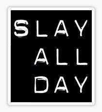 SLAY ALL DAY  Sticker