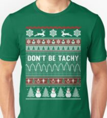Don't Be Tachy - Nurse Ugly Christmas Sweater T-Shirt