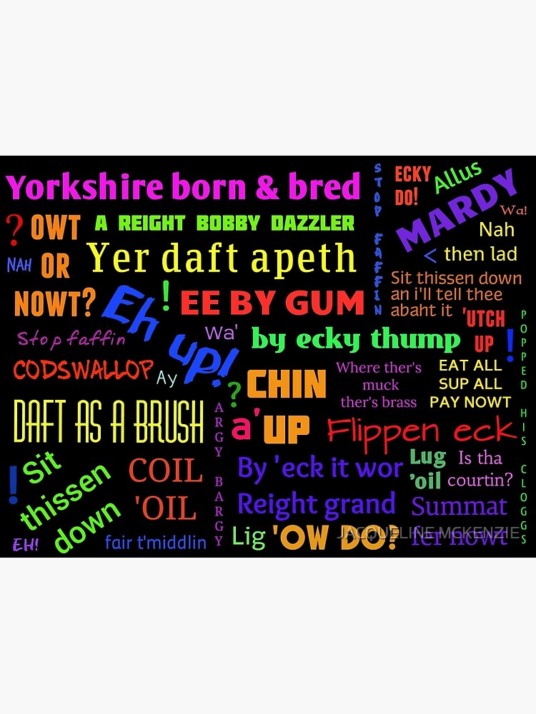 YORKSHIRE BORN AND BRED SAYINGS DIALECT by MCKENZIEJACQUE