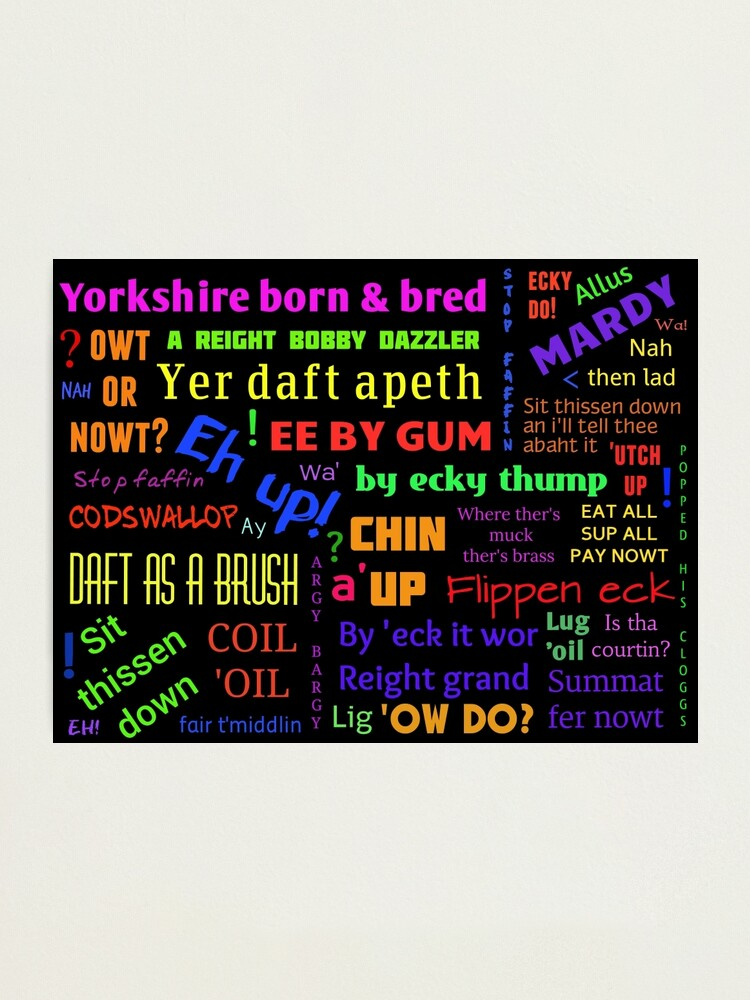 Alternate view of YORKSHIRE BORN AND BRED SAYINGS DIALECT Photographic Print