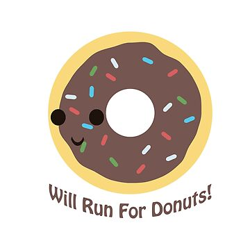 Will Run For Donuts! Chocolate Glazed by Eggtooth