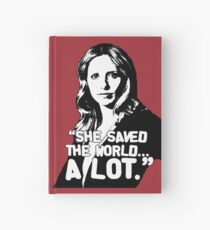 """BUFFY SUMMERS: """"She saved the world... A lot."""" Hardcover Journal"""