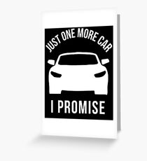 Just One More Car I Promise Greeting Card