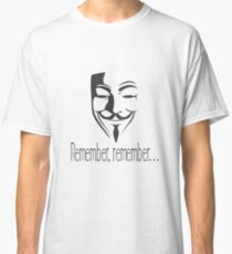 'Remember, remember' Guy Fawkes Classic T-Shirt