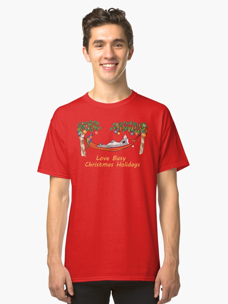 Koala Relaxing on its Hammock – Love Busy Christmas Holidays!  Classic T-Shirt Front