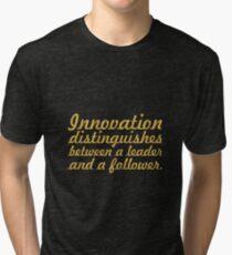 "Innovation distinguishes... ""Steve Jobs"" Inspirational Quote Tri-blend T-Shirt"