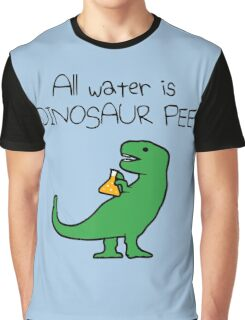 All Water Is Dinosaur Pee (T-Rex) Graphic T-Shirt