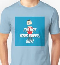 Not your buddy T-Shirt