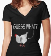 Guess What? Chicken Butt! Women's Fitted V-Neck T-Shirt