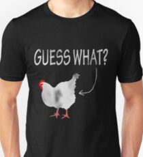 Guess What? Chicken Butt! T-Shirt