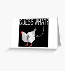 Guess What? Chicken Butt! Greeting Card