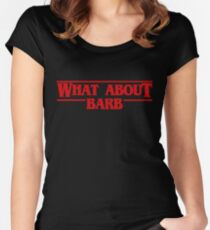 Stranger What About Barb Women's Fitted Scoop T-Shirt