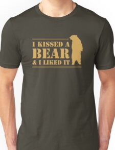I Kissed A Bear And I Liked It Cool Hairy Grizzly Unisex T-Shirt