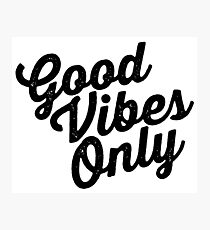 Distressed Good Vibes Only Photographic Print