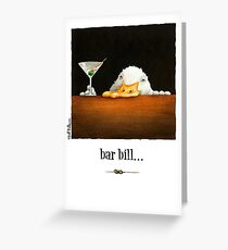 "Will Bullas card ""bar bill"" Greeting Card"