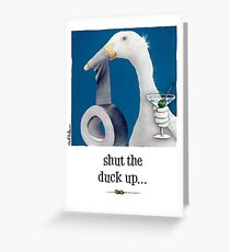 Will Bullas card / shut the duck up Greeting Card