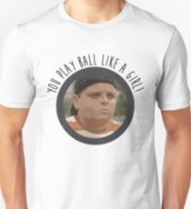 You Play Ball Like a Girl - The Sandlot T-Shirt