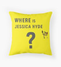 Where is Jessica Hyde ? Throw Pillow
