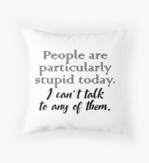 Gilmore Girls - Stupid People Throw Pillow