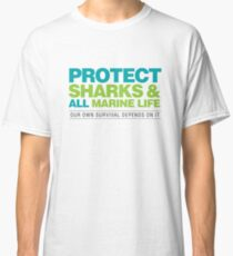 Protect Sharks & All Marine Life Classic T-Shirt