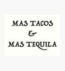Mas Tacos & Mas Tequila Art Print
