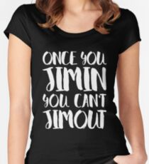 BTS JIMIN - ONCE YOU JIMIN YOU CAN'T JIMOUT Women's Fitted Scoop T-Shirt