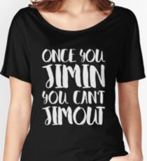 BTS JIMIN - ONCE YOU JIMIN YOU CAN'T JIMOUT Women's Relaxed Fit T-Shirt