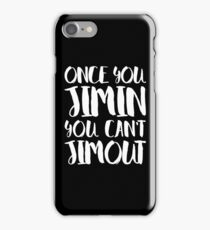 BTS JIMIN - ONCE YOU JIMIN YOU CAN'T JIMOUT iPhone Case/Skin