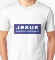 Jesus - Make America Christian Again! Unisex T-Shirt