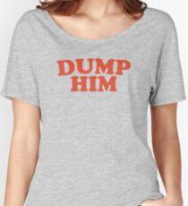 Dump Him Women's Relaxed Fit T-Shirt
