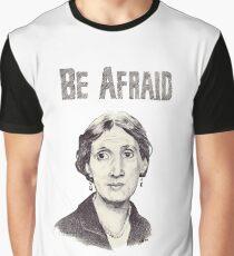 Be Afraid Graphic T-Shirt