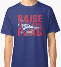 Raise The Flag Classic T-Shirt