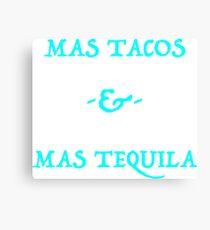 Mas Tacos and Mas Tequila Ver.Blue Canvas Print