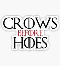 'Crows Before Hoes' Game of Thrones Inspired Artwork Sticker