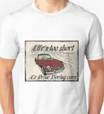 MG Roadster Life's too short T-Shirt