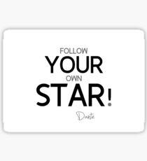 follow your own star - dante aliglieri  Sticker