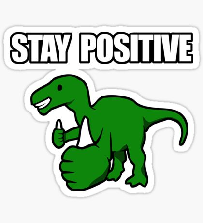 Stay Positive Iguanodon Sticker