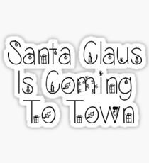 Santa Claus Is Coming To Town - Christmas Theme Sticker