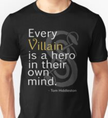 Every Villain is Hero Unisex T-Shirt