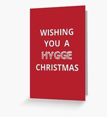 Christmas card - wishing you a hygge Christmas  Greeting Card