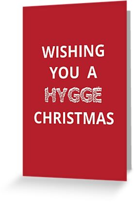 Christmas card - wishing you a hygge Christmas  by dickensink
