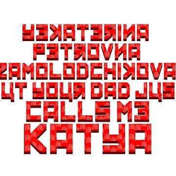 Your Dad Just Calls Me Katya by STILLBIRTH