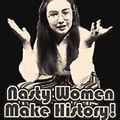 Nasty Women Make History by Thelittlelord