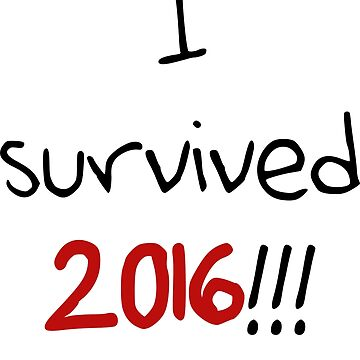 I survived 2016!!! somehow... by Chabadu