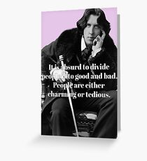 Oscar Wilde - People are either charming or tedious Greeting Card
