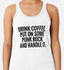 Coffee, Punk Rock, Handle It Racerback Tank Top