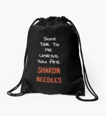 Don't Talk To Me Unless You Are Sharon Needles Drawstring Bag